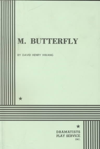 M. Butterfly By Hwang, David Henry